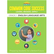 Barron's Common Core Success Grade 1 English Language Arts: Learn, Review, Apply by Research Masters, 9781438006697