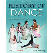 HISTORY OF DANCE by Kassing, Gayle, Ph.D., 9781492536697
