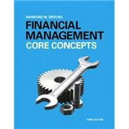 Financial Management Core Concepts by Brooks, Raymond, 9780133866698