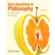 Core Questions in Philosophy A Text with Readings by Sober, Elliott, 9780205206698
