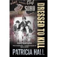 Dressed to Kill by Hall, Patricia, 9780727896698