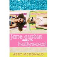 Jane Austen Goes to Hollywood by McDonald, Abby, 9780763676698