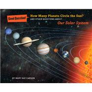 How Many Planets Circle the Sun? And Other Questions about Our Solar System by Carson, Mary Kay; Miller, Ron, 9781454906698