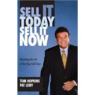 Sell It Today, Sell It Now by Hopkins, Tom, 9781613396698