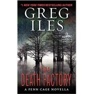 The Death Factory by Iles, Greg, 9780062336699