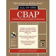 CBAP Certified Business Analysis Professional All-in-One Exam Guide with CDROM by Phillips, Joseph, 9780071626699