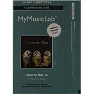 MyMusicLab with Pearson eText - Standalone Access Card - for Listen to This by Bonds, Mark Evan, PhD, 9780205986699
