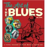The Art of the Blues by Dahl, Bill, 9780226396699