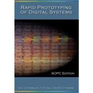 Rapid Prototyping of Digital Systems: Sopc Edition by Hamblen, James O.; Hall, Tyson S.; Furman, Michael D., 9780387726700