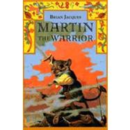 Martin the Warrior by Jacques, Brian, 9780399226700