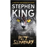 Pet Sematary A Novel by King, Stephen, 9781501156700