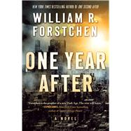 One Year After A John Matherson Novel by Forstchen, William R., 9780765376701