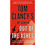 Tom Clancy's Op-Center: Out of the Ashes by Couch, Dick; Galdorisi, George; Clancy, Tom; Clancy, Tom; Pieczenik, Steve, 9781250066701