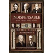Indispensable : When Leaders Really Matter by Mukunda, Gautam, 9781422186701
