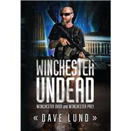 Winchester Undead by Lund, Dave, 9781618686701