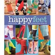 Happy Feet Unique Knits to Knock Your Socks Off by Carron, Cathy, 9781936096701