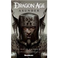 Dragon Age: Asunder by Gaider, David, 9780765366702