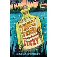 Three Times Lucky by Turnage, Sheila, 9780803736702