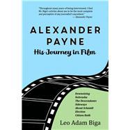 Alexander Payne by Biga, Leo Adam, 9780997266702