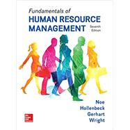 FUNDAMENTALS OF HUMAN RESOURCE MANAGEMENT by Noe, Raymond; Hollenbeck, John; Gerhart, Barry; Wright, Patrick, 9781259686702