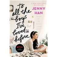 To All the Boys I've Loved Before by Han, Jenny, 9781442426702