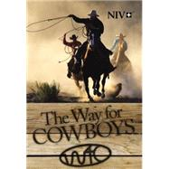 The Way for Cowboys: New International Version by Zondervan Publishing House, 9781563206702