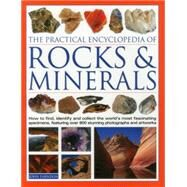 The Practical Encyclopedia of Rocks & Minerals by Farndon, John, 9781844776702