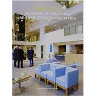 Design of Nursing Home and Rehabilitation Facilities by Carr, Robert F., 9789881296702