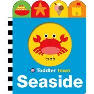 Toddler Town: Seaside by Priddy, Roger, 9780312516703