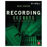 Recording Secrets for the Small Studio by Senior; Mike, 9780415716703