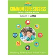 Barron's Common Core Success Grade 1 Math by Barron's Educational Series, Inc., 9781438006703