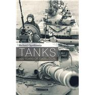 Tanks 100 years of evolution by Ogorkiewicz, Richard, 9781472806703