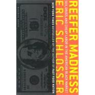 Reefer Madness: Sex, Drugs, and Cheap Labor in the American Black Market by Schlosser, Eric, 9780618446704
