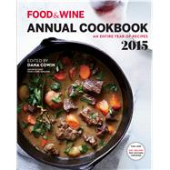 Food & Wine Annual Cookbook 2015 by Cowin, Dana; Heddings, Kate; Choung, Susan, 9780848746704