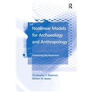 Nonlinear Models for Archaeology and Anthropology: Continuing the Revolution by Beekman,Christopher S., 9781138266704
