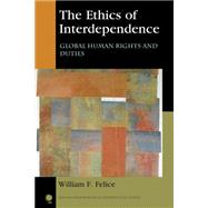 The Ethics of Interdependence by Felice, William F., 9781442266704