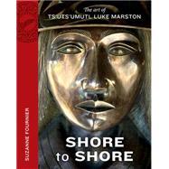 Shore to Shore: The Work of Luke Tsu Ts'u Marston
