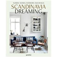 Scandinavia Dreaming by Ehmann, Sven; Klanten, Robert; Trinidad, Angel; Roos, Anna, 9783899556704
