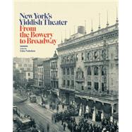 New York's Yiddish Theater by Nahshon, Edna, 9780231176705