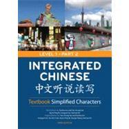 Integrated Chinese Level 1 Part 2 Textbook: Simplified Characters by Liu, Yuehua; Yao, Tao-Chung; Bi, Nyan-Ping; Ge, Liangyan; Shi, Yaohua, 9780887276705