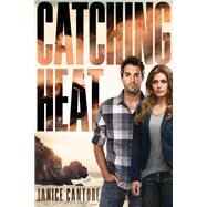 Catching Heat by Cantore, Janice, 9781414396705