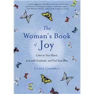 The Woman's Book of Joy: Listen to Your Heart, Live With Gratitude, and Find Your Bliss by Campbell, Eileen, 9781573246705