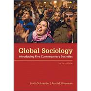 Global Sociology: Introducing Five Contemporary Societies by Schneider, Linda; Silverman, Arnold, 9780078026706