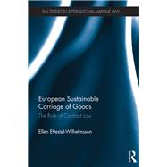 European Sustainable Carriage of Goods: The role of contract law by Eftestol-Wilhelmsson; Ellen, 9781138796706
