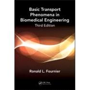 Basic Transport Phenomena in Biomedical Engineering,Third Edition by Fournier; Ronald L., 9781439826706