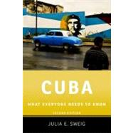 Cuba What Everyone Needs to Know®, Second Edition by Sweig, Julia E., 9780199896707