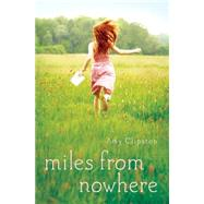 Miles from Nowhere by Clipston, Amy, 9780310736707