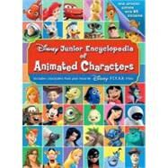 Disney Junior Encyclopedia of Animated Characters by Disney Book Group; Dunham, M. L.; Bergen, Lara; Disney Storybook Art Team;, 9781423116707