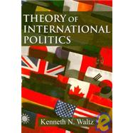 Theory of International Politics by Waltz, Kenneth N., 9781577666707