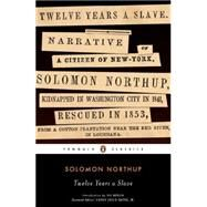 Twelve Years a Slave by Northup, Solomon; Berlin, Ira; Gates, Henry Louis, 9780143106708